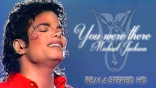 Michael Jackson - You Were There (Remastered HD)