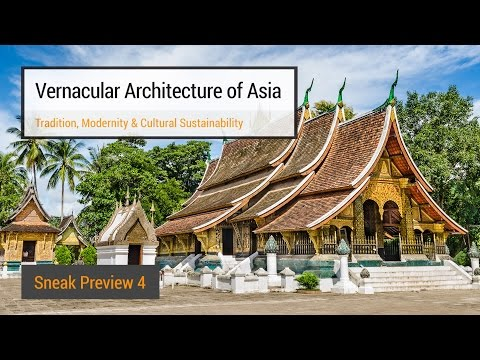 Vernacular Architecture of Asia - Sneak Preview (Week 4)