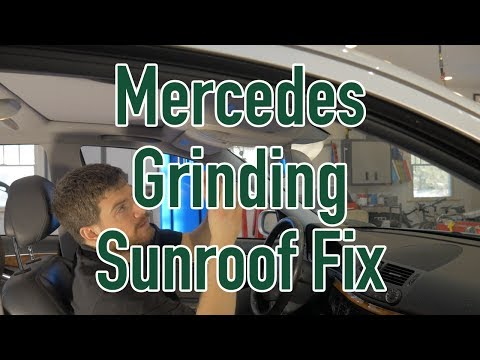 Mercedes Grinding Sunroof Fix