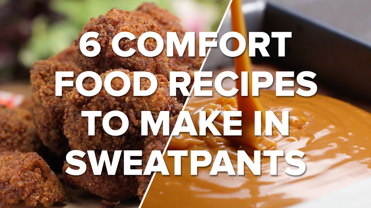 6 Comfort Food Recipes To Make In Sweatpants • Tasty Recipes