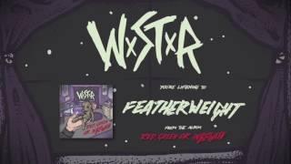 WSTR - Featherweight