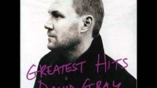 You're The World To Me - David Gray