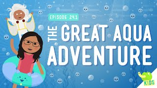 The Great Aqua Adventure: Crash Course Kids #24.1