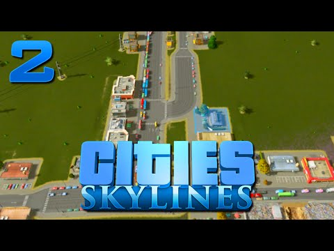 Cities Skylines ~ Ep 2 ~ Congestion!