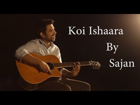 Koi Ishaara | Cover By Sajan | Force2 | John Abraham, Sonakshi Sinha, Amaal Mallik | Armaan Malik
