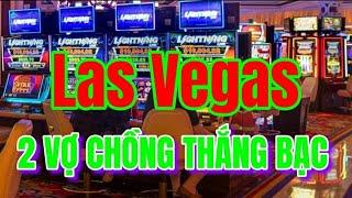 Vơ chồng đi Las Vegas Thắng B.a.c cuối cùng không còn tiền trả Hotel