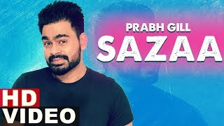 Sazaa (Full Video) | Prabh Gill | Latest Punjabi Songs 2019 | Speed Records