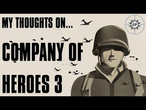 My Thoughts on Company of Heroes 3