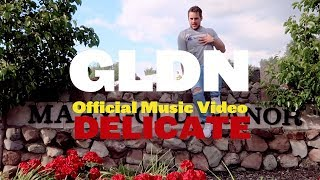 GLDN - Official Delicate Music Video