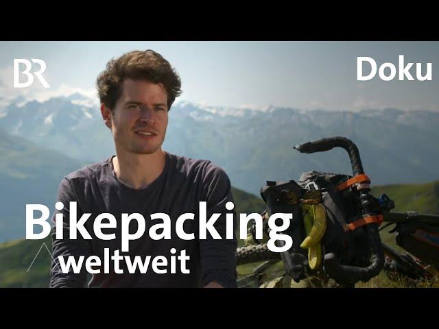 Bikepacking mit Anselm Pahnke: Alpen, Asien, Afrika | Bergauf-Bergab | Doku | Berge | BR