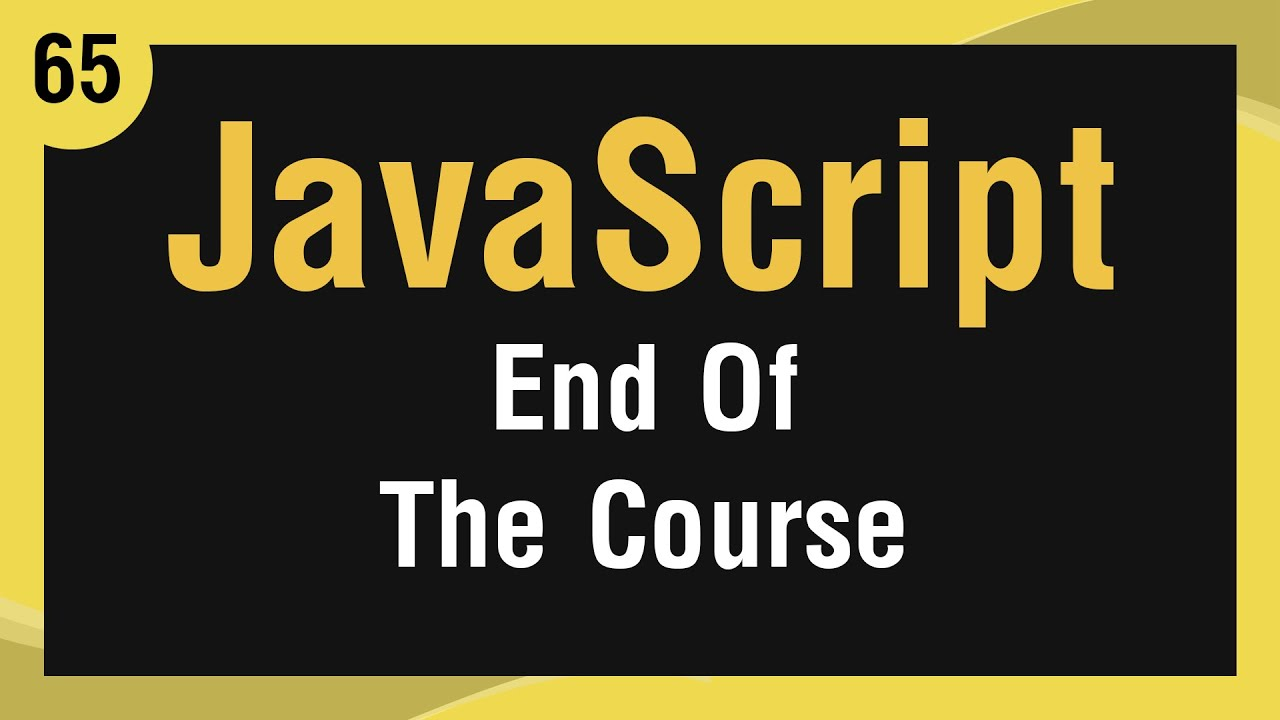 Learn JavaScript In Arabic #65 - Outro and Where to Continue