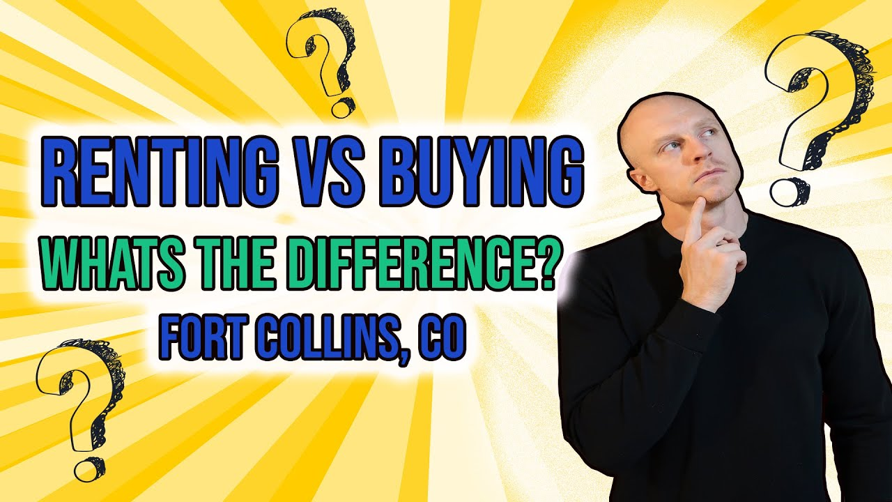 Buying vs Renting in Fort Collins Colorado