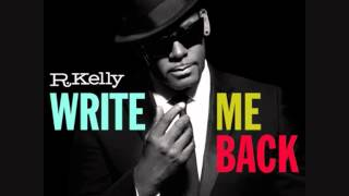 R.Kelly - All Arounds On Me (Write Me Back)