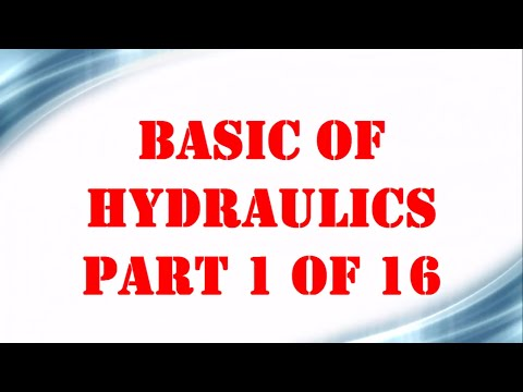 Basic of Hydraulics 1 OF 16 | Mechanical Engineering