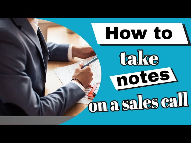 How to take notes on a sales call