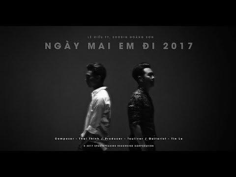 TOULIVER X LÊ HIẾU X SOOBIN HOÀNG SƠN - NGÀY MAI EM ĐI 2017 | OFFICIAL LYRIC VIDEO