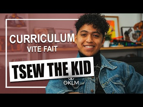 Youtube: TSEW THE KID – Curriculum Vite Fait