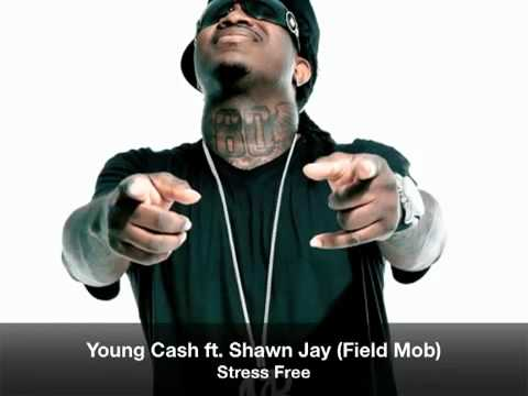 Young Cash feat. Shawn Jay (Field Mob) - Stress Free