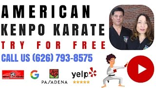 Karate Pasadena (626) 793-8575 - American Kenpo Karate Pasadena CA - for kids and adults
