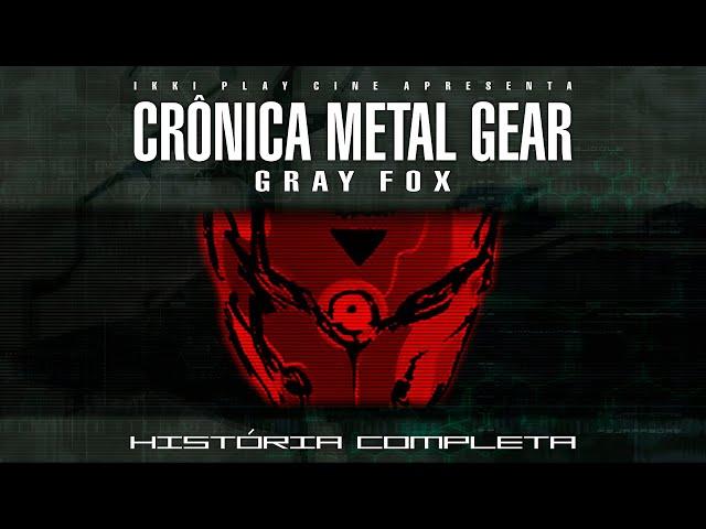 Gray Fox Metal Gear Solid: História Completa – Crônica #1