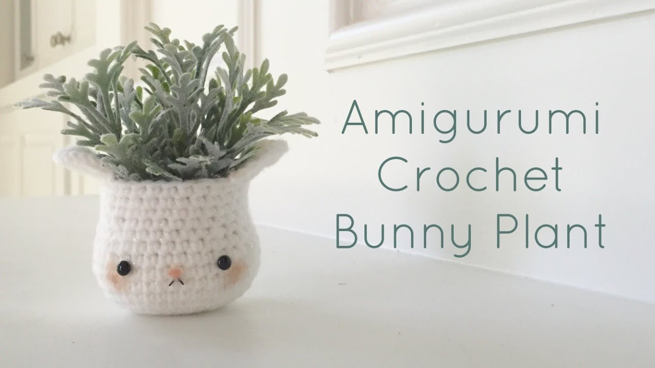 Kawaii Amigurumi Bunny Plant Home Decor   Crochet DIY   YouTube