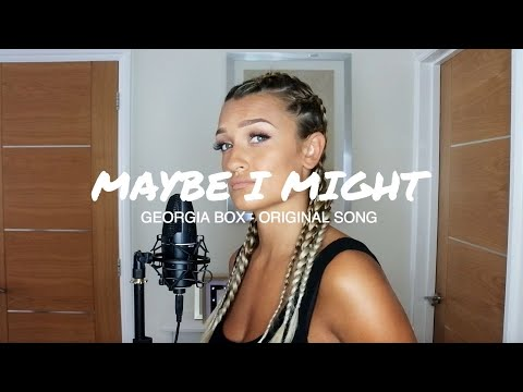 Maybe I Might - Georgia Box (Toxic Relationship Song)