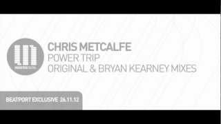 Chris Metcalfe - Power Trip (Bryan Kearney Remix)
