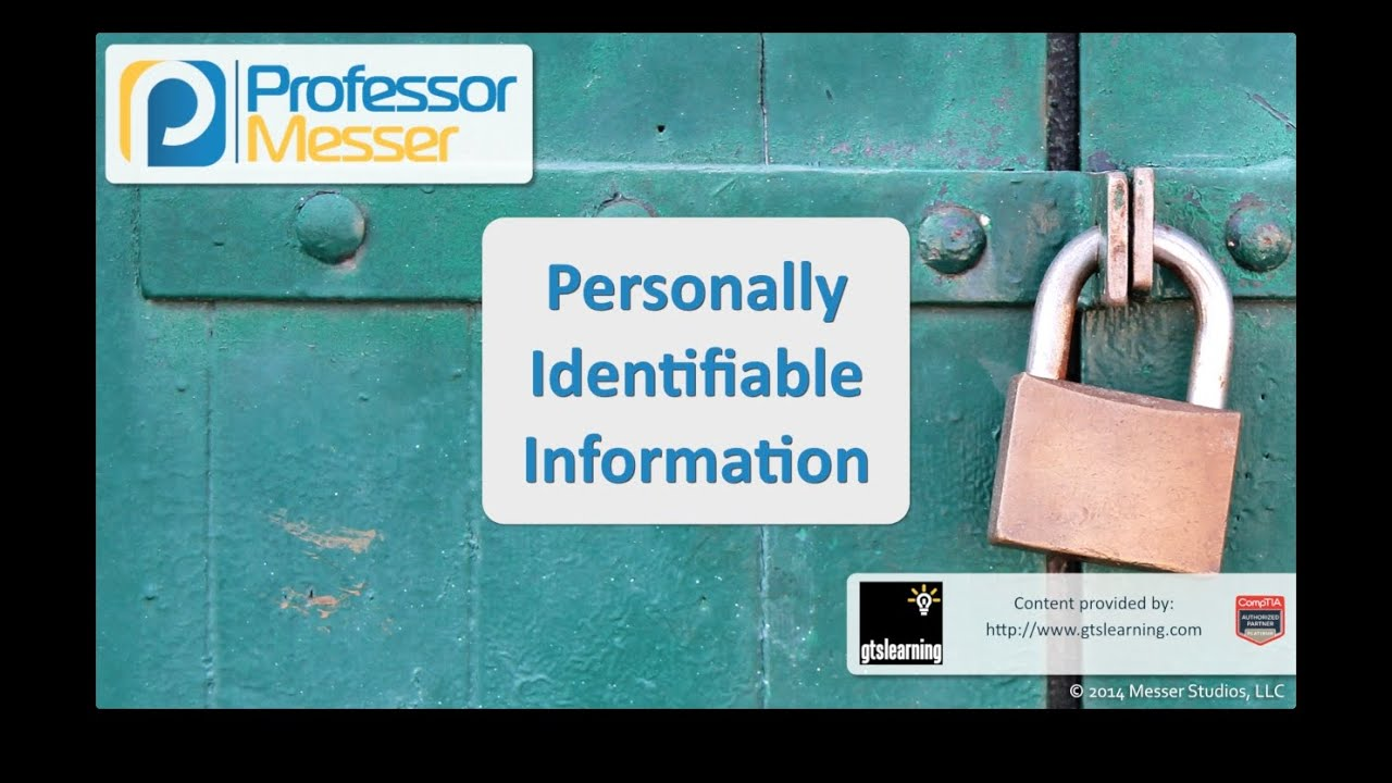 Personally Identifiable Information - CompTIA Security+ SY0-401: 2.6