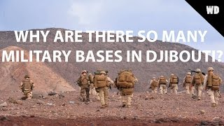 Why are there so many military bases in Djibouti?