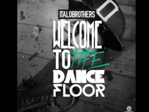 ItaloBrothers -Welcome to the Dancefloor (Video Edit)