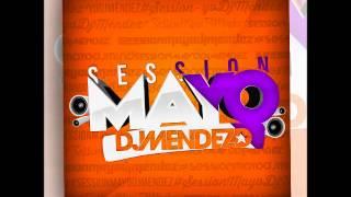 03. Session Mayo 2014 Dj Méndez @DJMENDEZSPAIN
