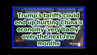 Today News - Trumps tariffs could end up hurting Chinas economy very badly over the next few months