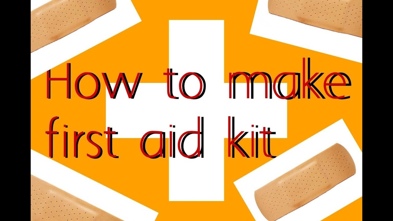 How To Make First Aid Kit