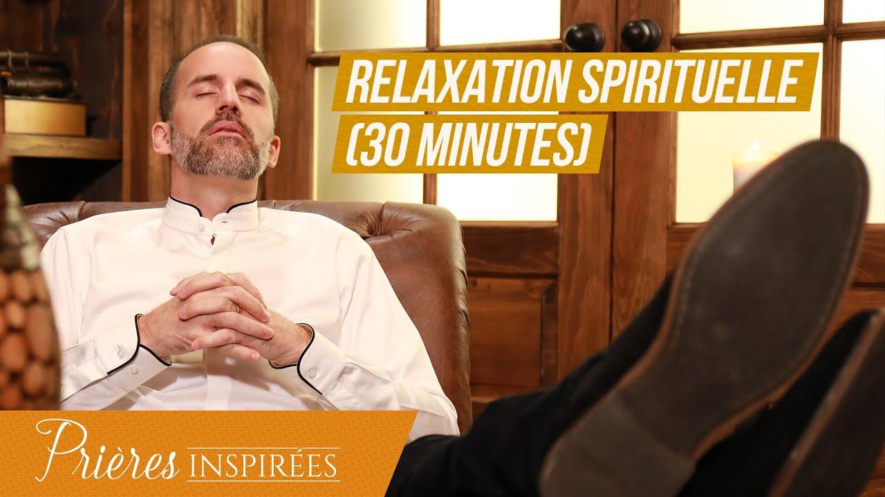 Relaxation spirituelle (30 minutes) - Prières inspirées - Jérémy Sourdril