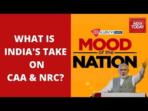Mood Of The Nation : What's India's Take On CAA & NRC? | India Today Exclusive