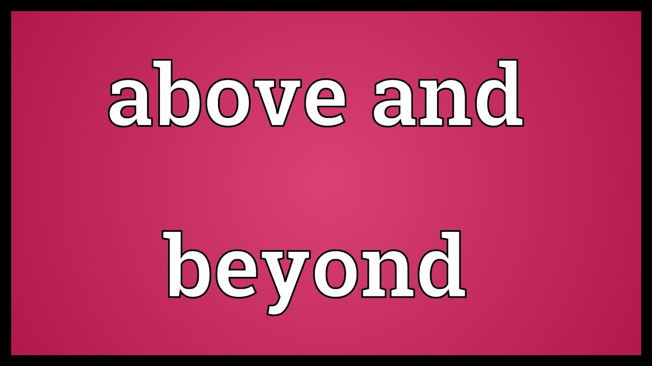Above And Beyond Meaning