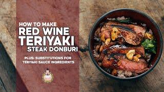 How to Make Red Wine Teriyaki Steak Donburi (PLUS Substituting Ingredients for Teriyaki Sauce)