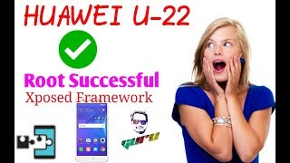 How to root & Xposed framework your Huawei U22 without PC