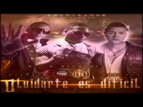 Martin Machore Feat. Eddy Lover & Joey Montana - Olvidarte Es Dificil (Official Remix)