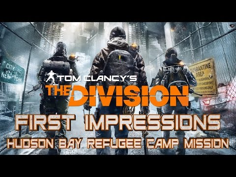 The Division | Hudson Bay Refugee Camp Mission gameplay & My First Impressions | PS4
