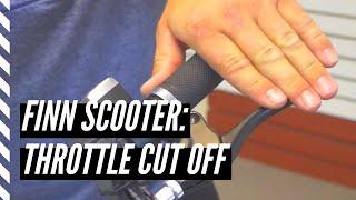 Throttle cut-off for a Finn Scooter