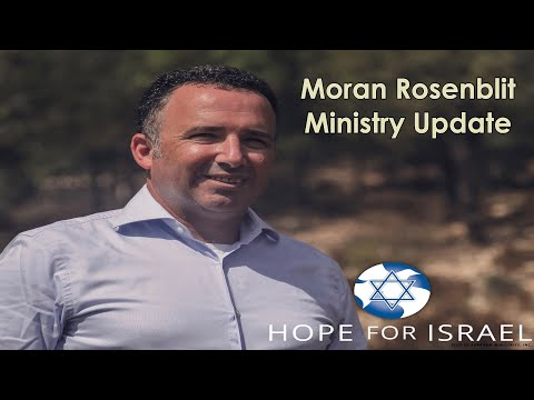 July 28th, 2018 - Hope For Israel Ministry Update - Moran Rosenblit