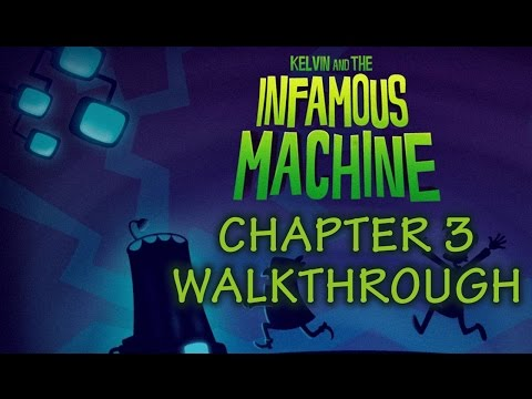 Kelvin and the Infamous Machine Chapter 3 Walkthrough