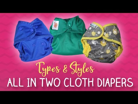All In Two Cloth Diapers   Styles & Types