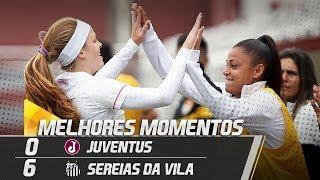 Juventus 0 x 6 sereias da vila   melhores momentos   paulistão (16/06/18)