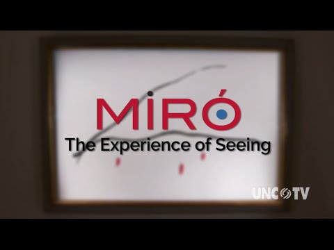 UNC-TV PRESENTS Miró: The Experience of Seeing