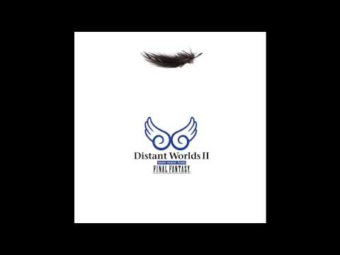 Distant Worlds Music from FINAL FANTASY II FULL ALBUM HQ