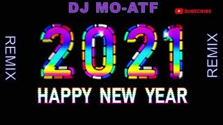 Best NEW YEAR Remix 2021 / DJ MO-ATF MIX VOL#21 / New Year Remix / 2021 HOT MIX / HAPPY NEW YEAR