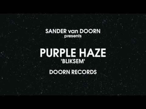 SANDER van DOORN presents PURPLE HAZE - BLIKSEM