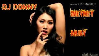Imeymey - (anjay) by dj Donny remix